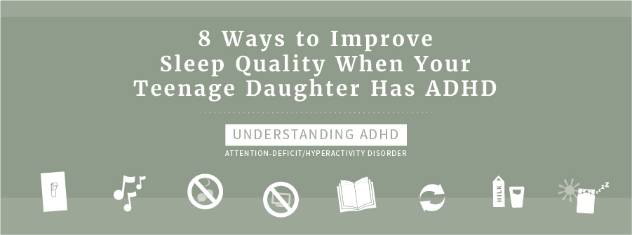 ADHD and Sleep - 8 Ways to improve your sleep quality when you have ADHD